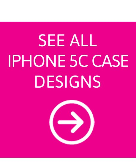 iPhone 5C Case - See All Templates