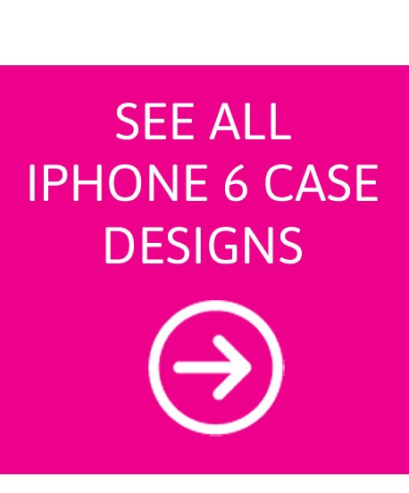 iPhone 6 Case - See All Templates